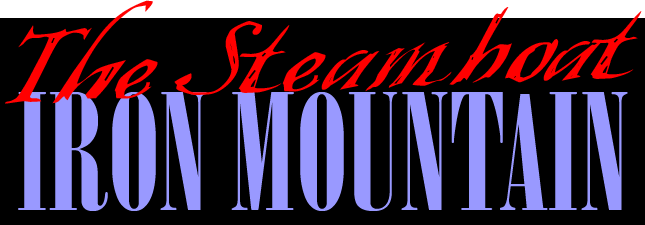 Whatever Happened to the Steamboat Iron Mountain
